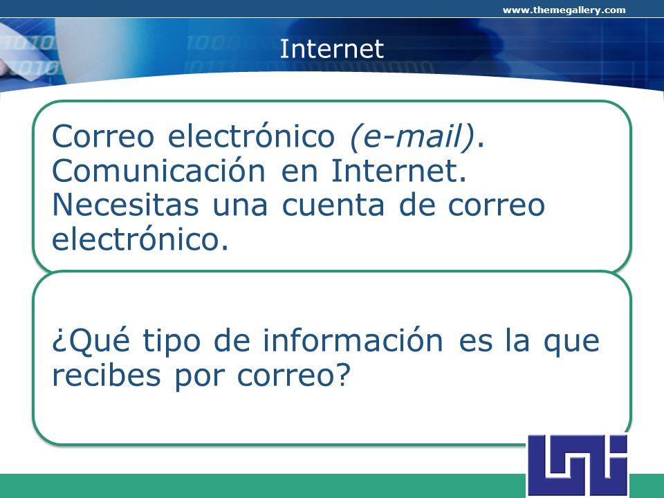 Internet Correo electrónico (e-mail). Comunicación en Internet. Necesitas una cuenta de correo electrónico.