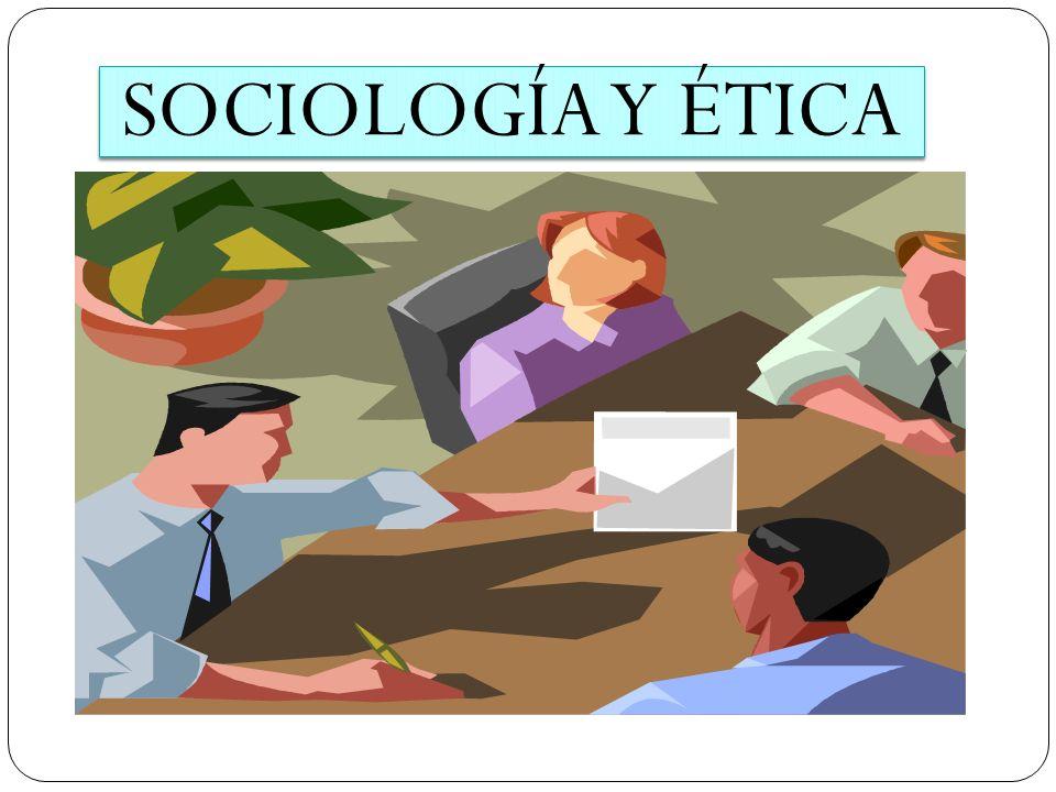 SOCIOLOGÍA Y ÉTICA