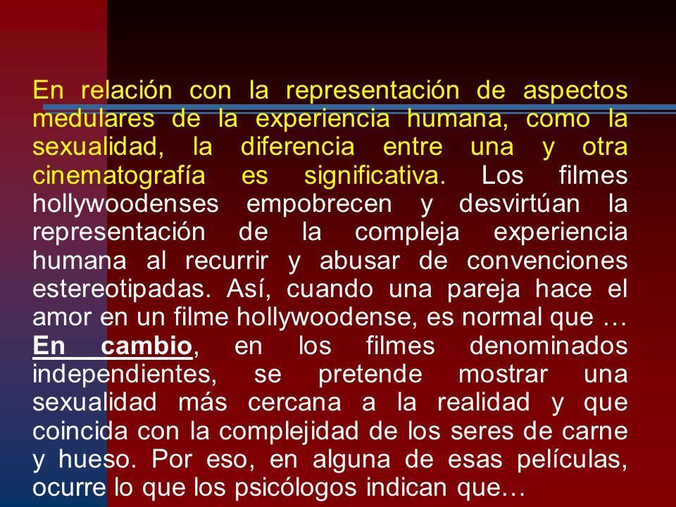 En relación con la representación de aspectos medulares de la experiencia humana, como la sexualidad, la diferencia entre una y otra cinematografía es significativa.