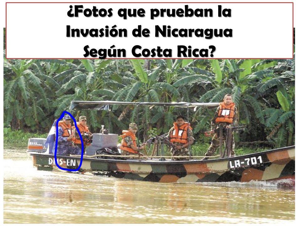 ¿Fotos que prueban la Invasión de Nicaragua Según Costa Rica