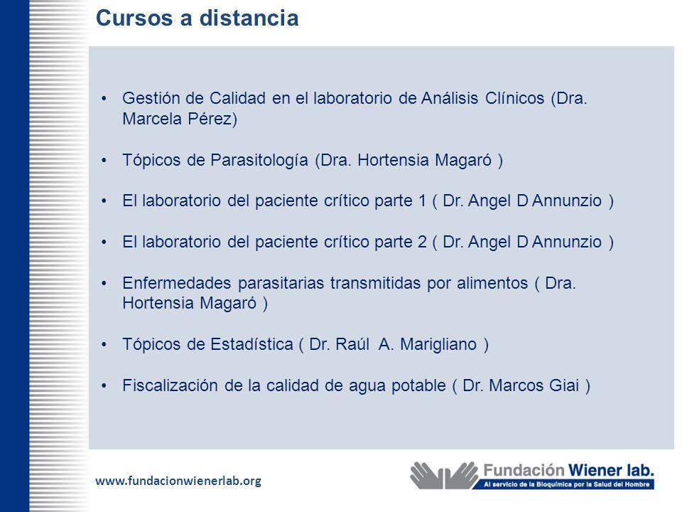Cursos a distancia Gestión de Calidad en el laboratorio de Análisis Clínicos (Dra. Marcela Pérez) Tópicos de Parasitología (Dra. Hortensia Magaró )