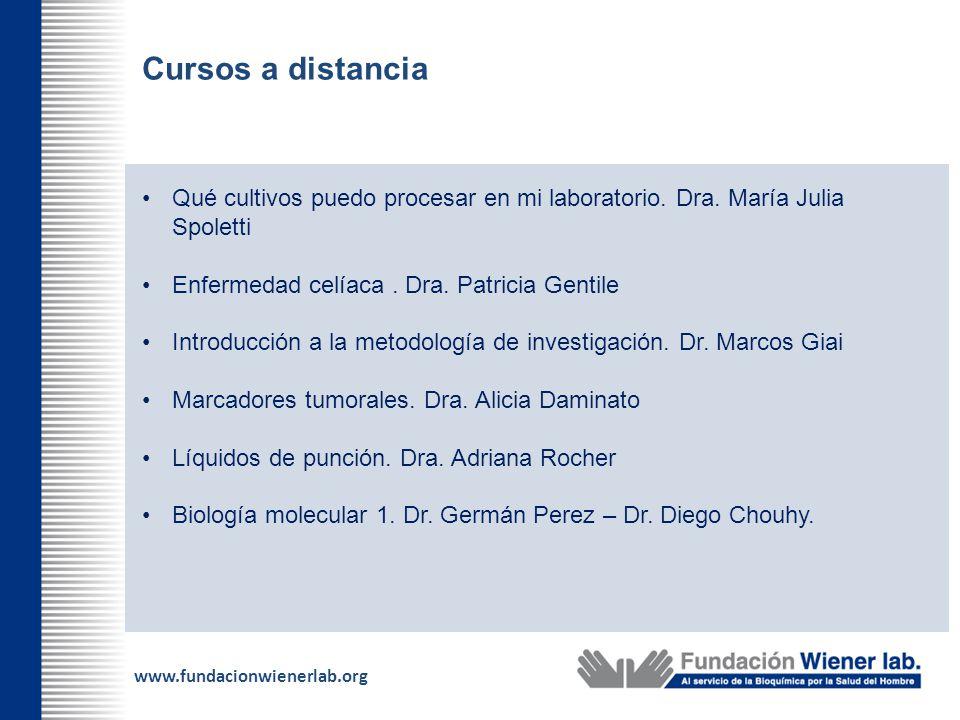 Cursos a distancia Qué cultivos puedo procesar en mi laboratorio. Dra. María Julia Spoletti. Enfermedad celíaca . Dra. Patricia Gentile.