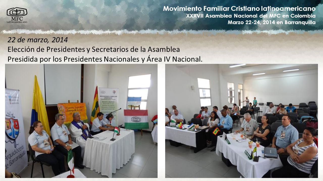 22 de marzo, 2014 Elección de Presidentes y Secretarios de la Asamblea.