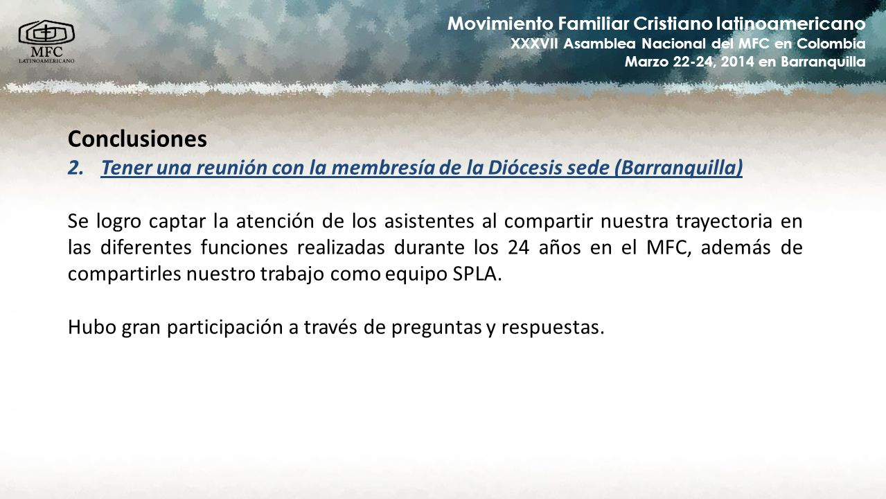 Conclusiones Tener una reunión con la membresía de la Diócesis sede (Barranquilla)