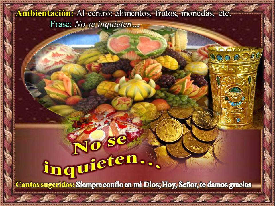 Ambientación: Al centro: alimentos, frutos, monedas, etc.