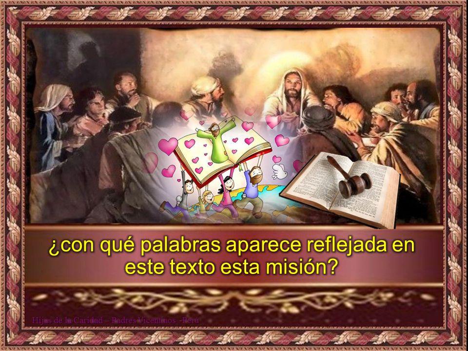 ¿con qué palabras aparece reflejada en este texto esta misión