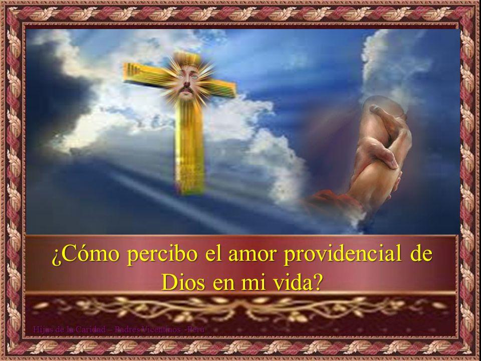 ¿Cómo percibo el amor providencial de Dios en mi vida
