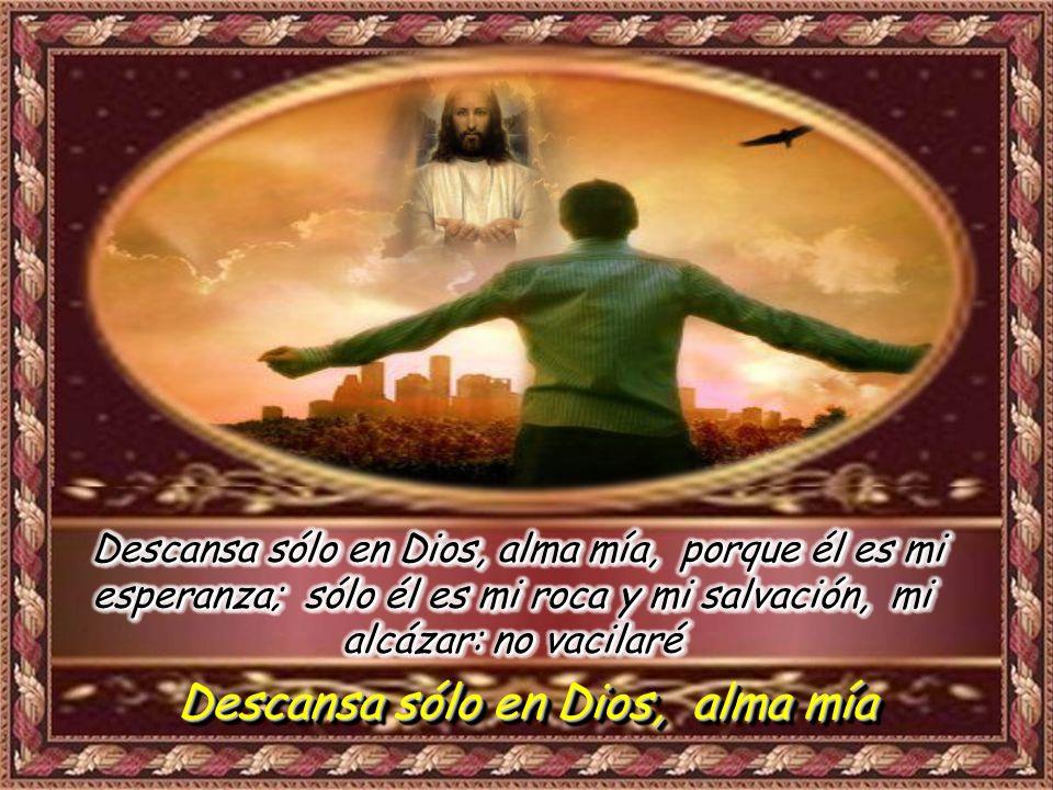 Descansa sólo en Dios, alma mía