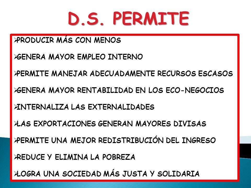 D.S. PERMITE PRODUCIR MÁS CON MENOS GENERA MAYOR EMPLEO INTERNO