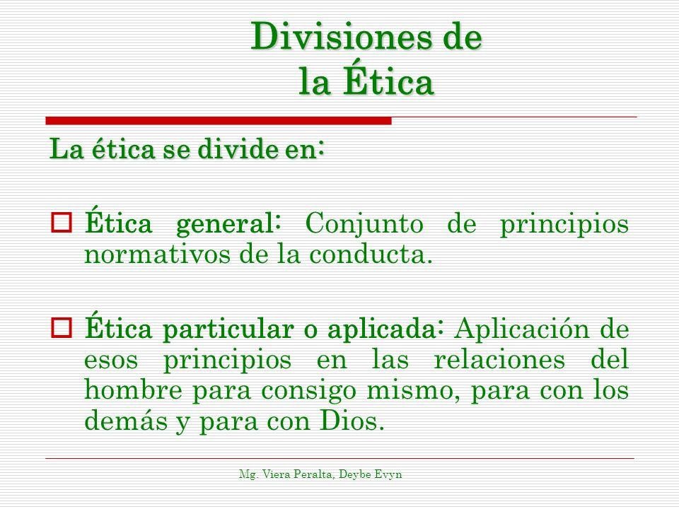 Divisiones de la Ética La ética se divide en: