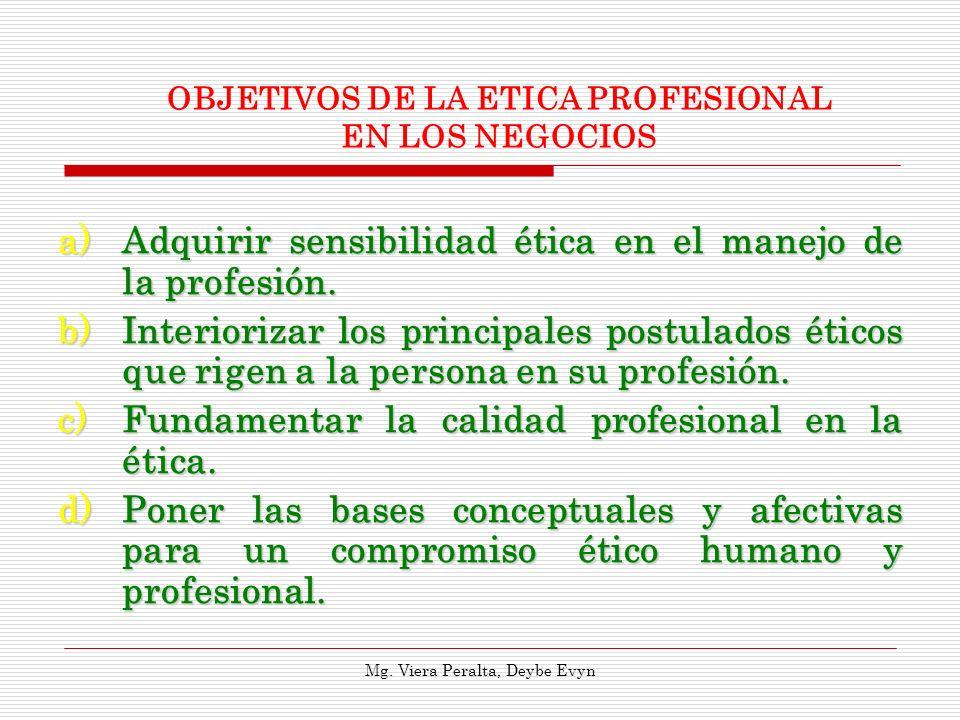 OBJETIVOS DE LA ETICA PROFESIONAL EN LOS NEGOCIOS