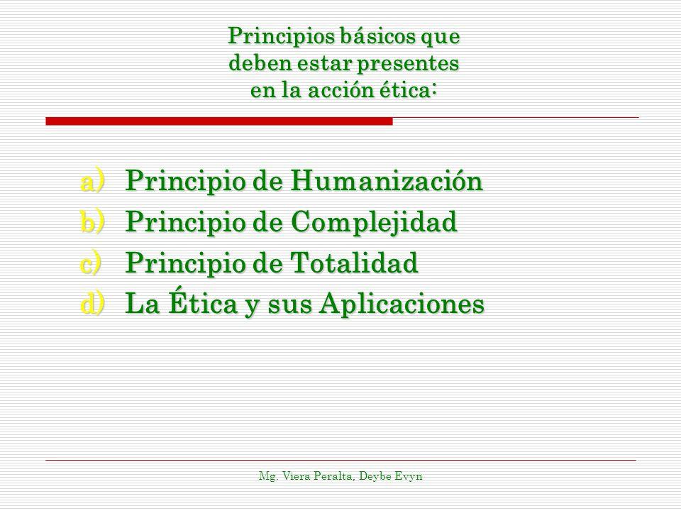 Principios básicos que deben estar presentes en la acción ética: