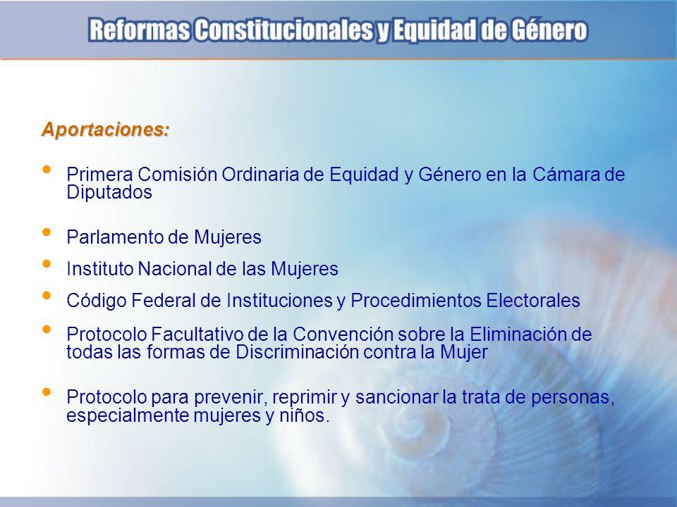 Aportaciones: Primera Comisión Ordinaria de Equidad y Género en la Cámara de Diputados. Parlamento de Mujeres.