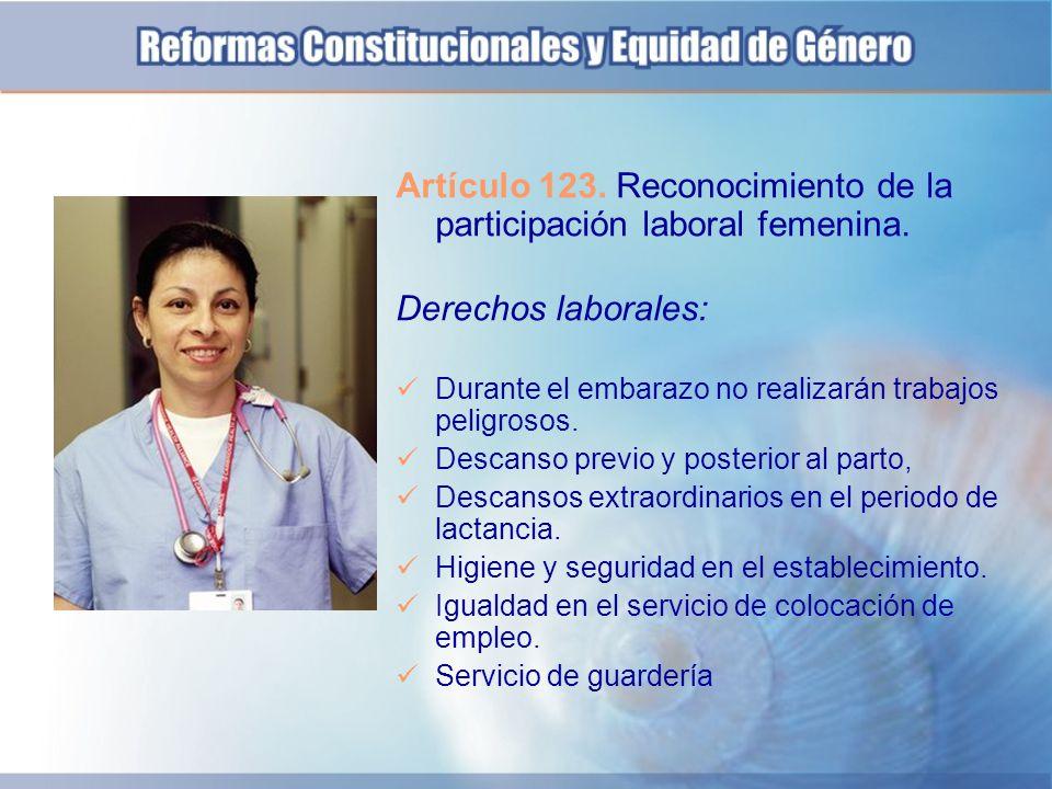 Artículo 123. Reconocimiento de la participación laboral femenina.