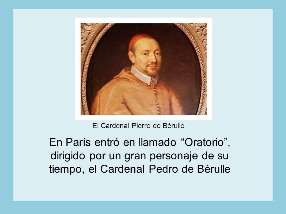 El Cardenal Pierre de Bérulle