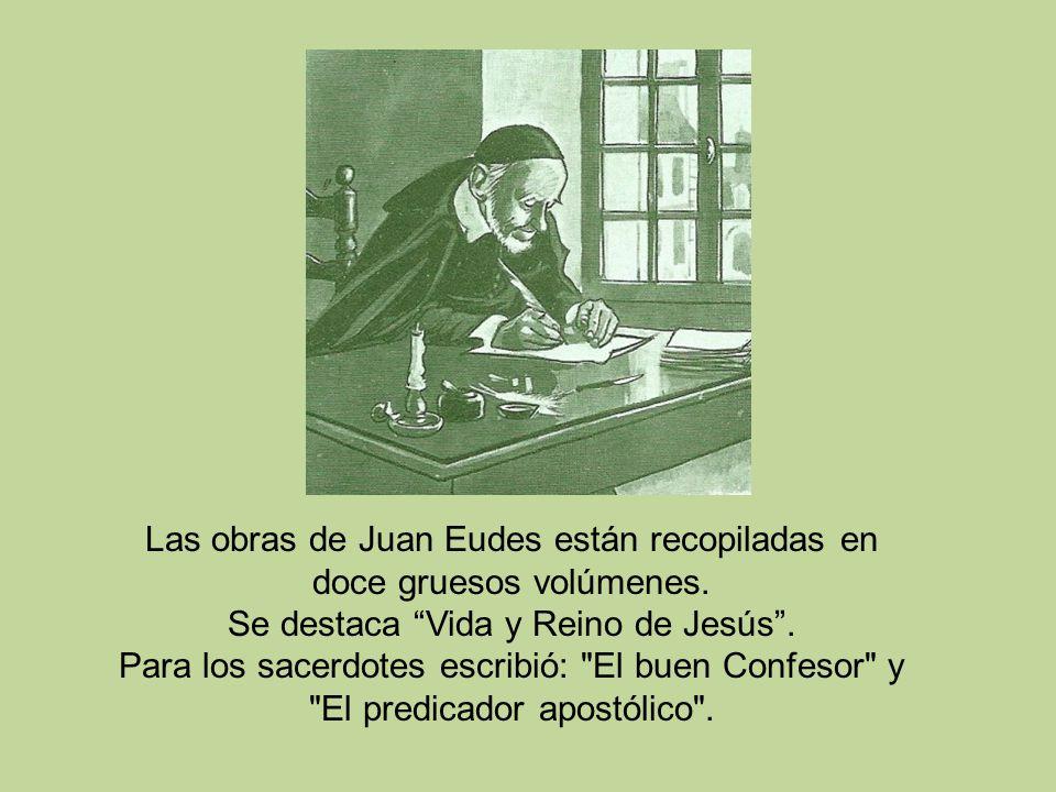 Las obras de Juan Eudes están recopiladas en doce gruesos volúmenes.