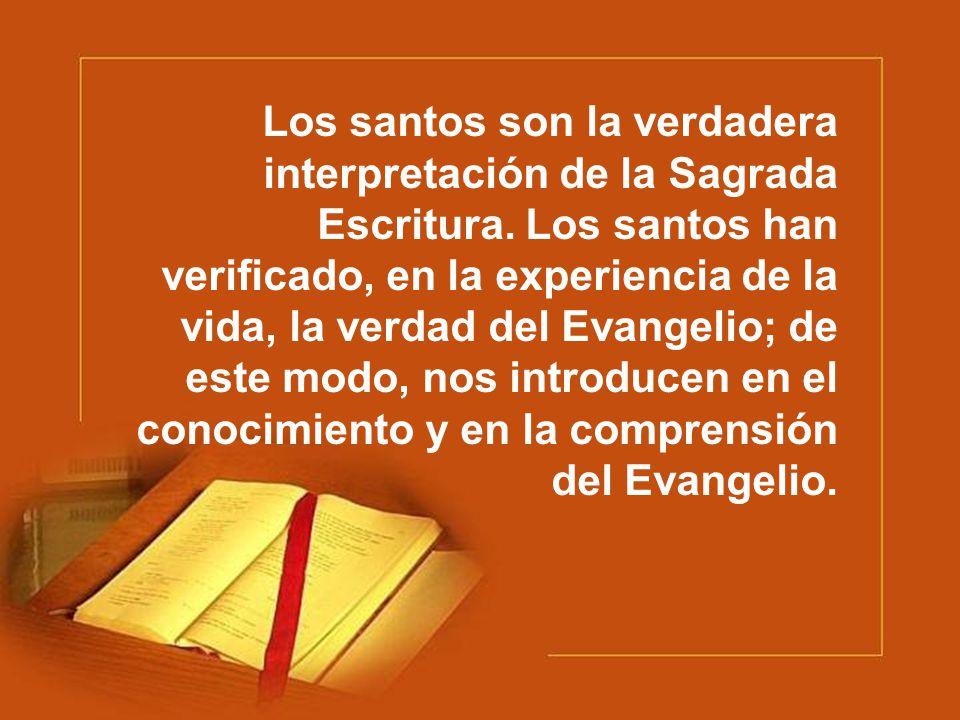 Los santos son la verdadera interpretación de la Sagrada Escritura