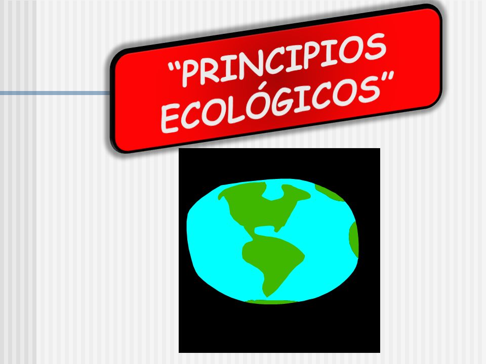 PRINCIPIOS ECOLÓGICOS
