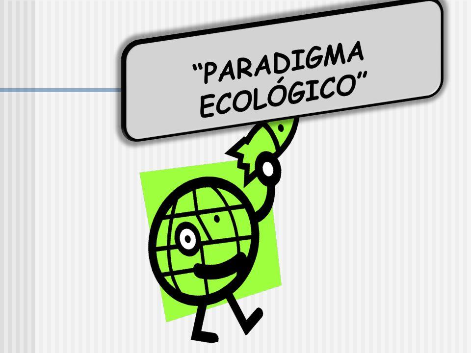 PARADIGMA ECOLÓGICO