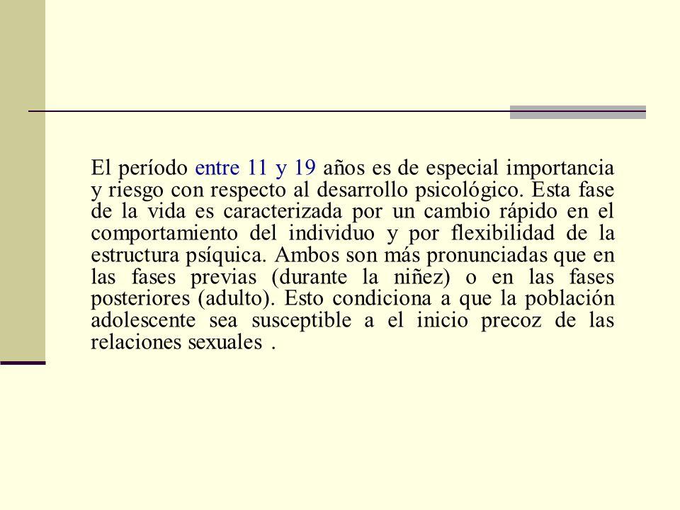 El período entre 11 y 19 años es de especial importancia y riesgo con respecto al desarrollo psicológico.