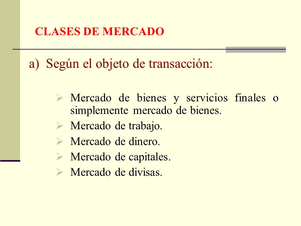 a) Según el objeto de transacción: