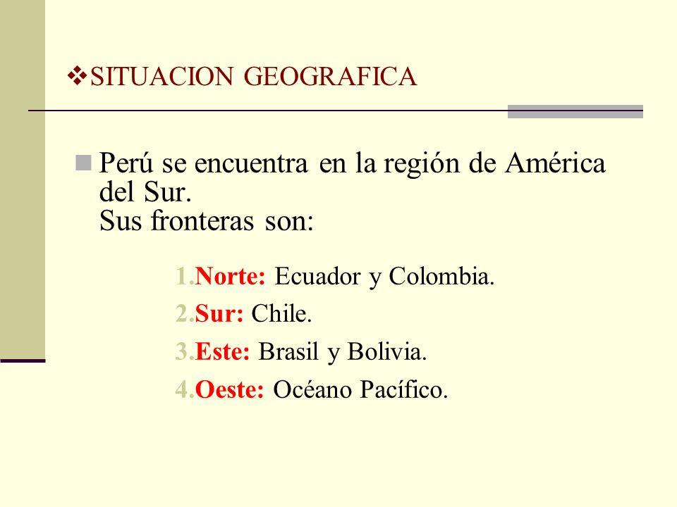 Perú se encuentra en la región de América del Sur. Sus fronteras son: