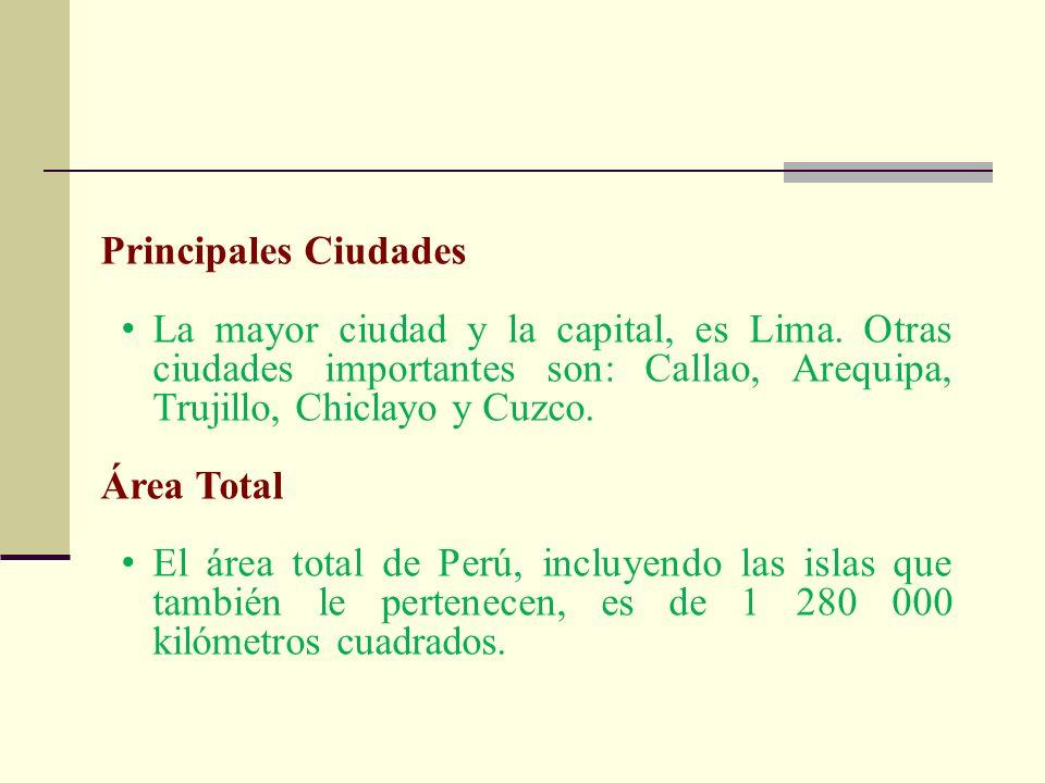 Principales CiudadesLa mayor ciudad y la capital, es Lima. Otras ciudades importantes son: Callao, Arequipa, Trujillo, Chiclayo y Cuzco.