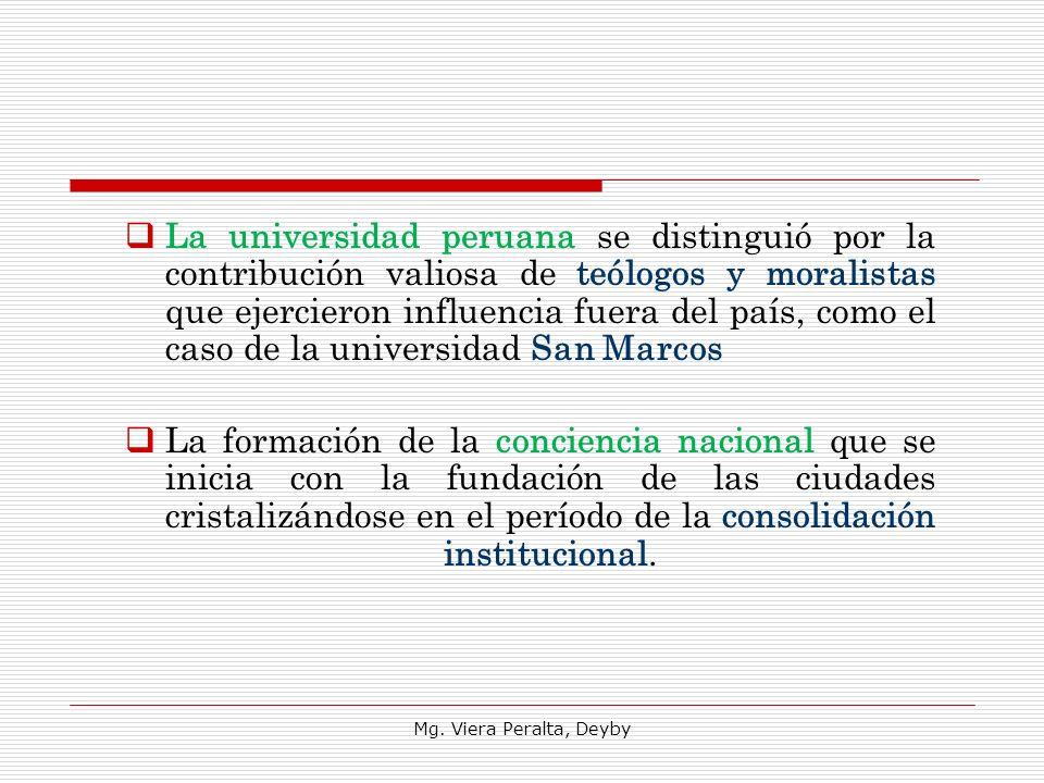 La universidad peruana se distinguió por la contribución valiosa de teólogos y moralistas que ejercieron influencia fuera del país, como el caso de la universidad San Marcos