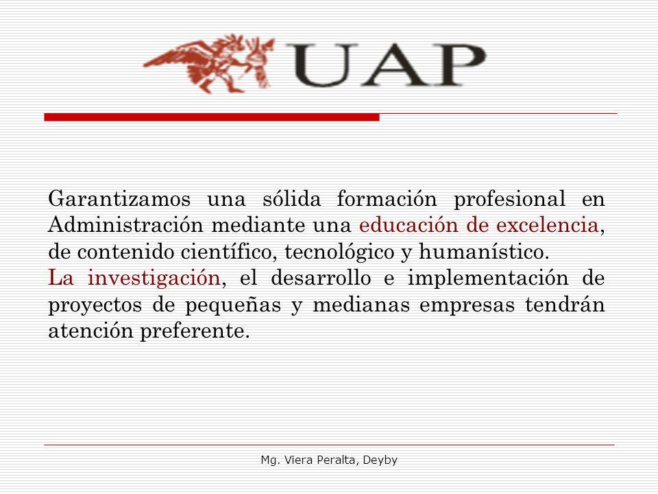 Garantizamos una sólida formación profesional en Administración mediante una educación de excelencia, de contenido científico, tecnológico y humanístico.