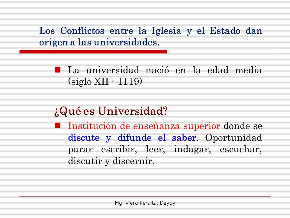 Los Conflictos entre la Iglesia y el Estado dan origen a las universidades.