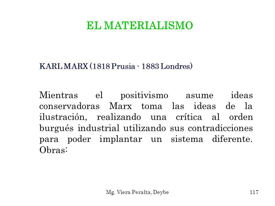 EL MATERIALISMO KARL MARX (1818 Prusia - 1883 Londres)