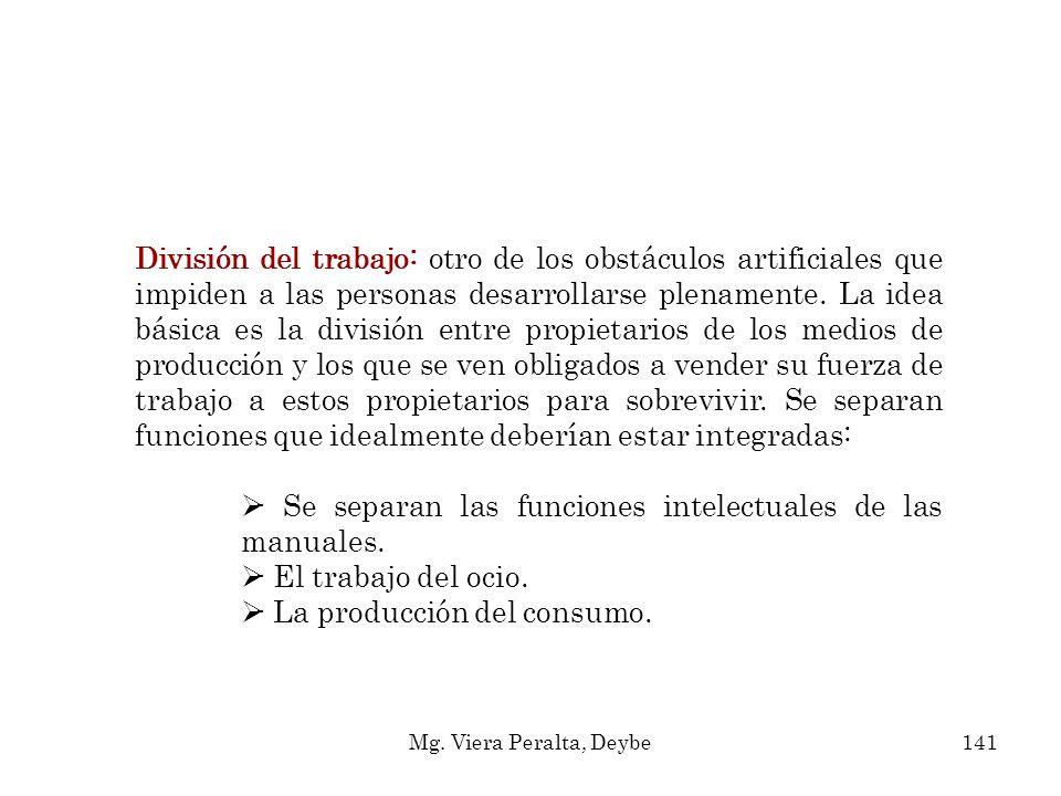 - Se separan las funciones intelectuales de las manuales.
