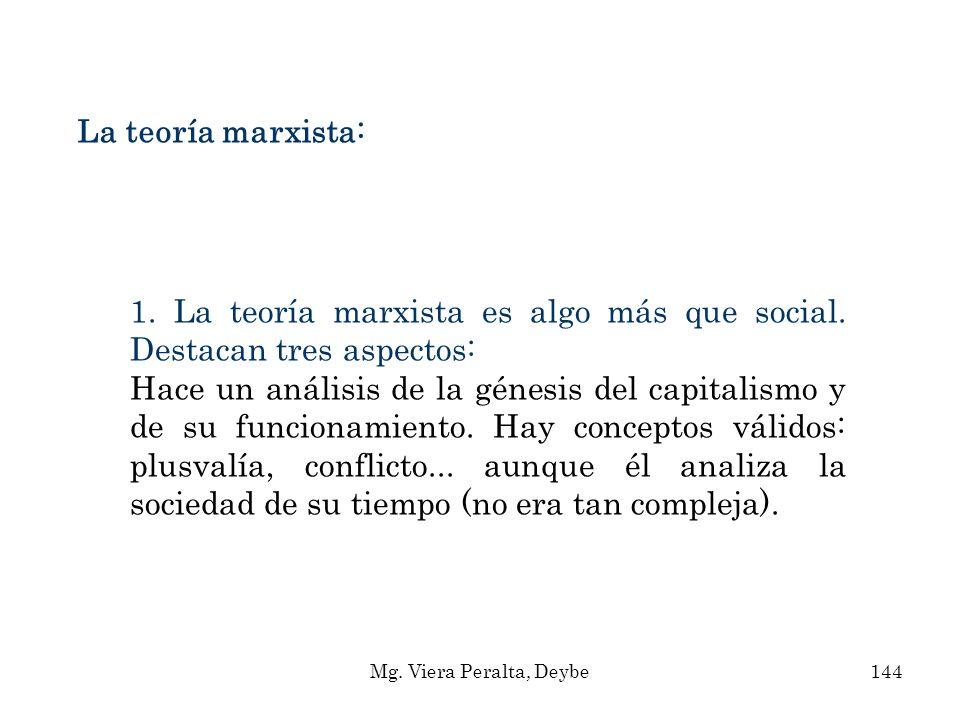 1. La teoría marxista es algo más que social. Destacan tres aspectos: