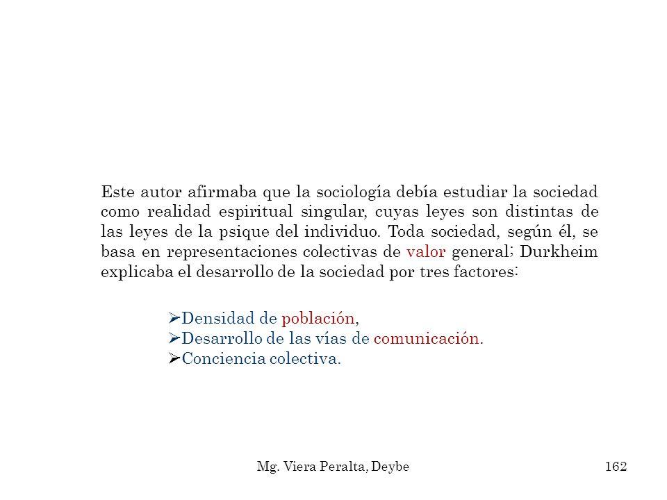 -Densidad de población, -Desarrollo de las vías de comunicación.