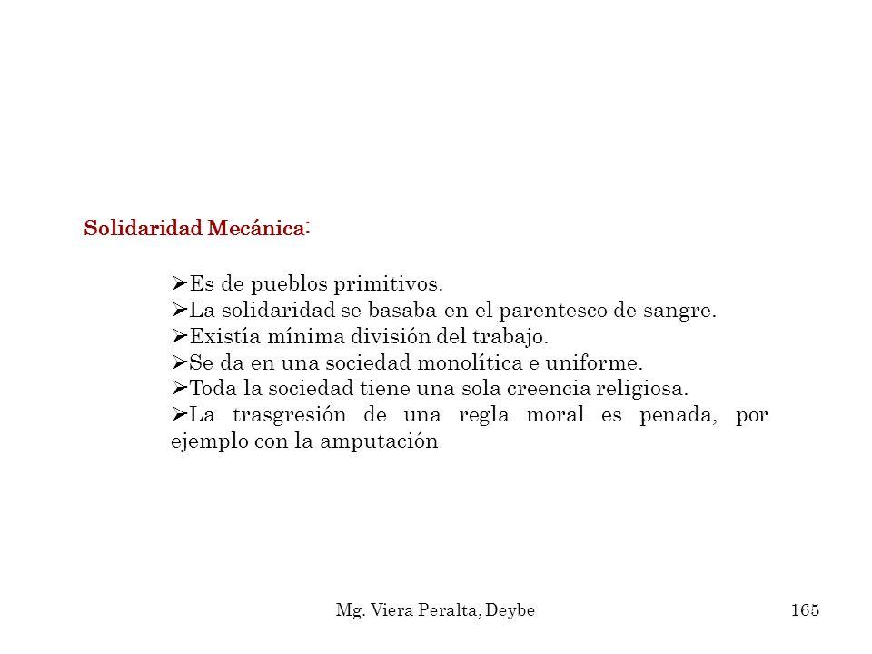 Solidaridad Mecánica: -Es de pueblos primitivos.