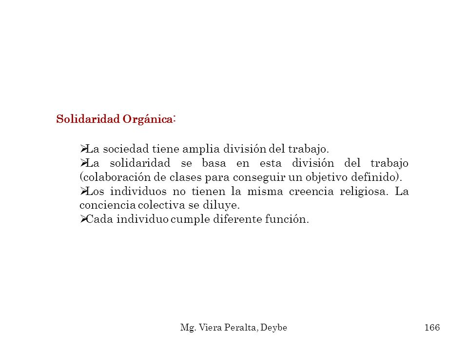 Solidaridad Orgánica: La sociedad tiene amplia división del trabajo.