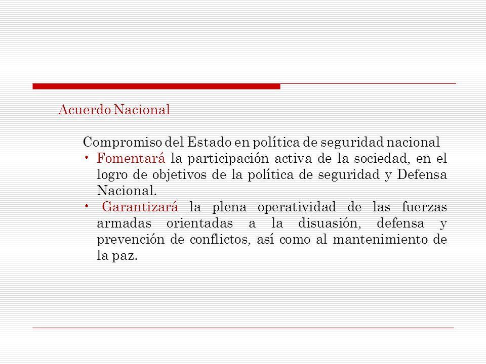 Acuerdo NacionalCompromiso del Estado en política de seguridad nacional.