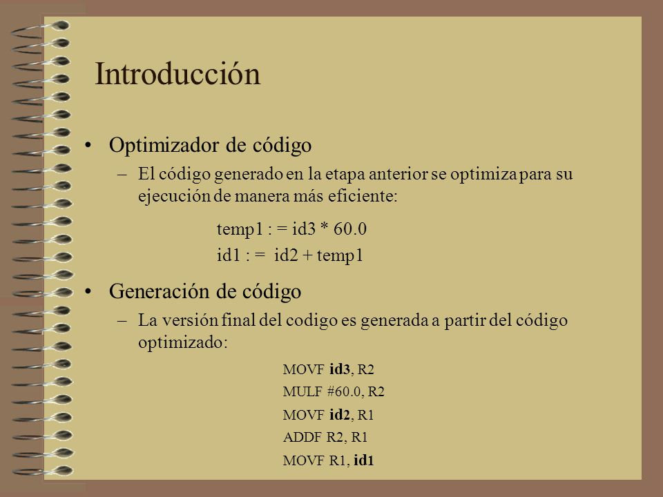 Introducción Optimizador de código Generación de código