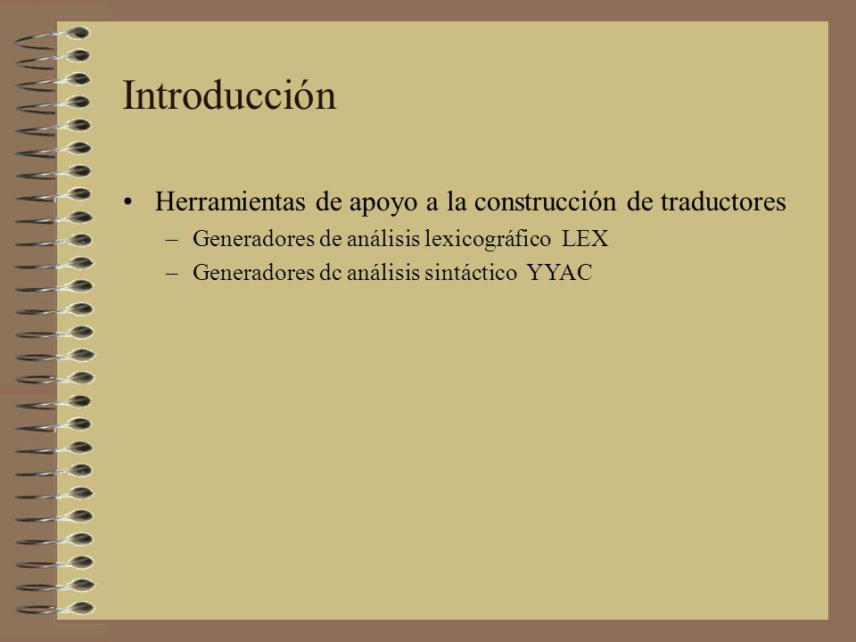 Introducción Herramientas de apoyo a la construcción de traductores