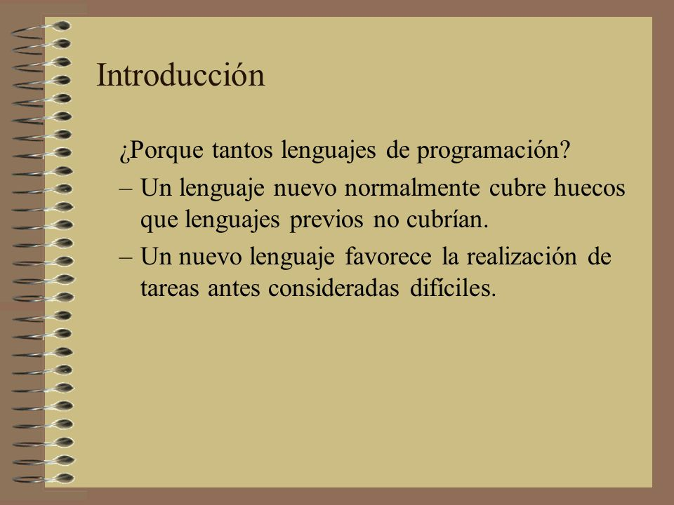 Introducción ¿Porque tantos lenguajes de programación