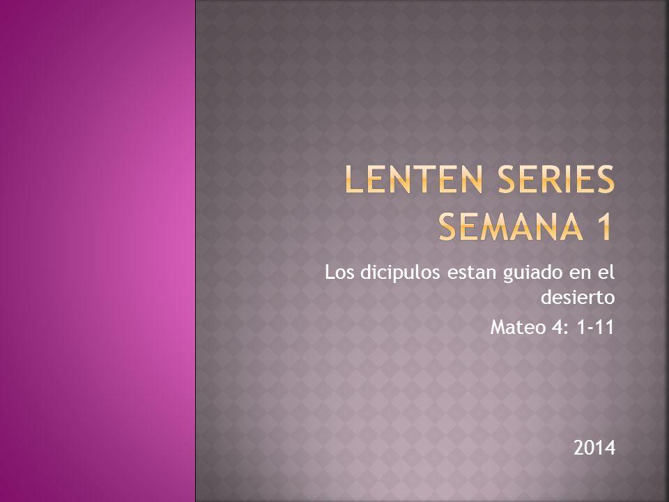 Los dicipulos estan guiado en el desierto Mateo 4: 1-11 2014