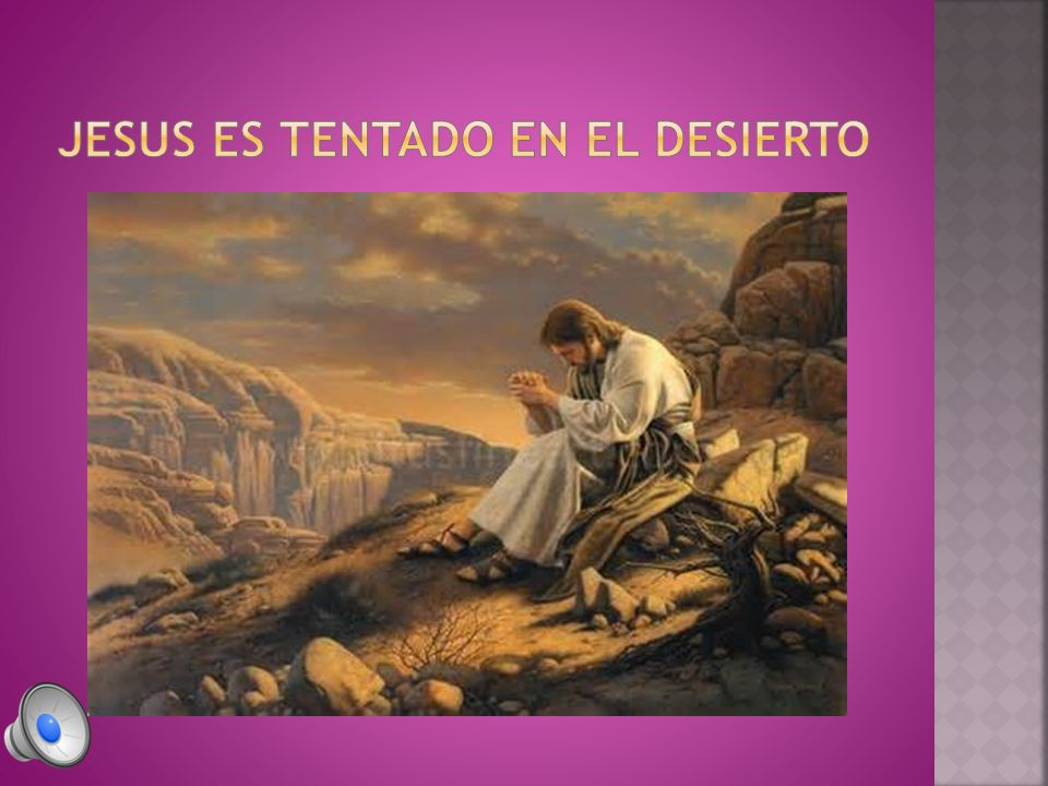 JESUS ES TENTADO EN EL DESIERTO