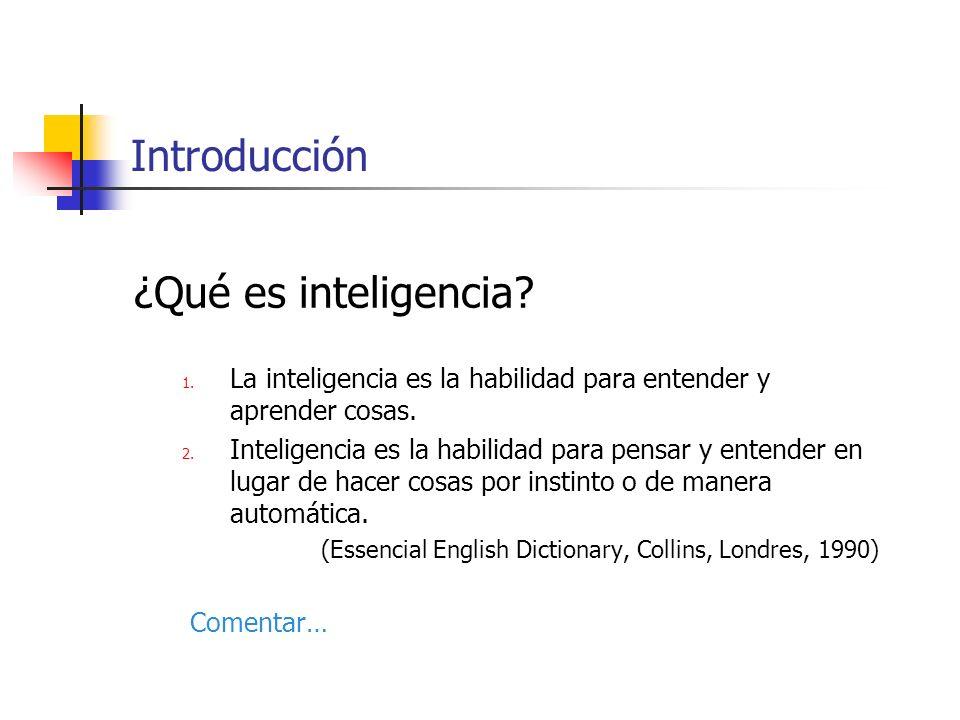 Introducción ¿Qué es inteligencia