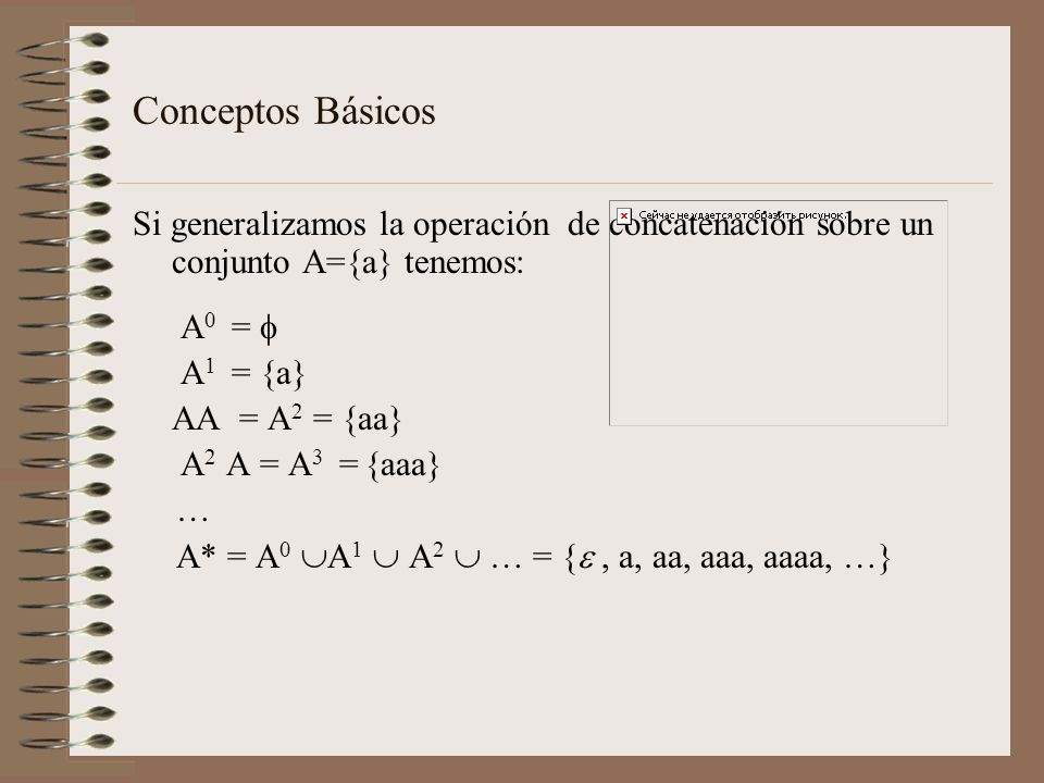 Conceptos Básicos Si generalizamos la operación de concatenación sobre un conjunto A={a} tenemos: A0 = 