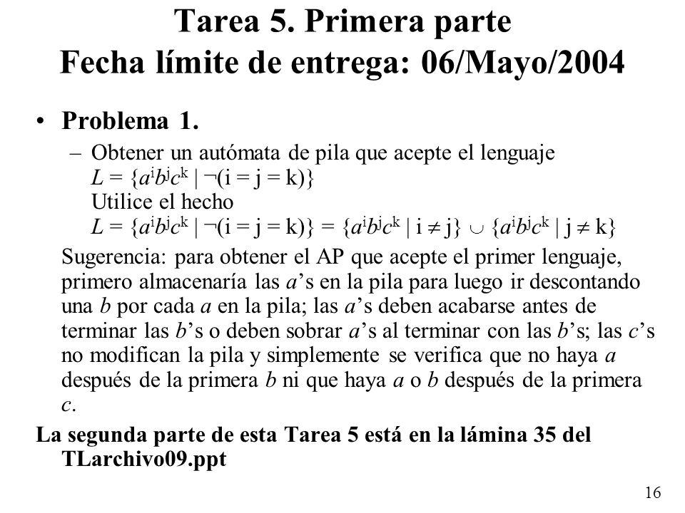 Tarea 5. Primera parte Fecha límite de entrega: 06/Mayo/2004