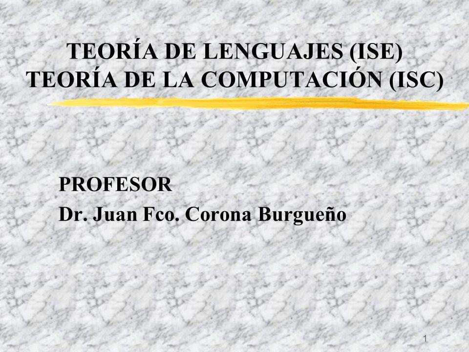 TEORÍA DE LENGUAJES (ISE) TEORÍA DE LA COMPUTACIÓN (ISC)