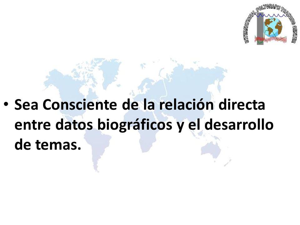 Sea Consciente de la relación directa entre datos biográficos y el desarrollo de temas.