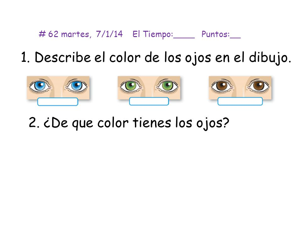 1. Describe el color de los ojos en el dibujo.