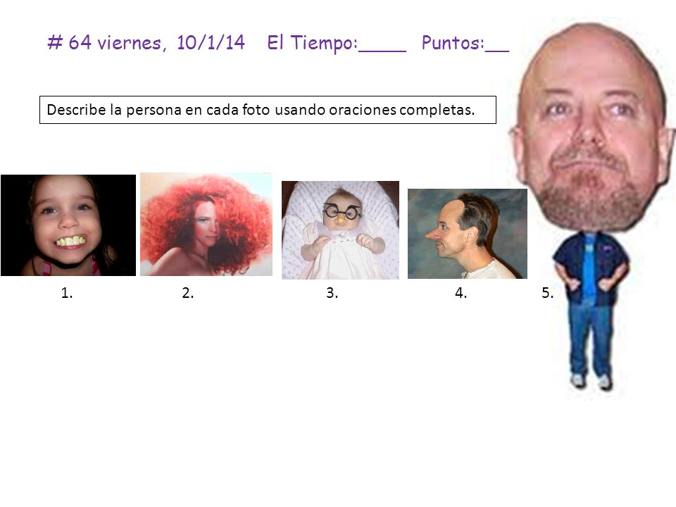 # 64 viernes, 10/1/14 El Tiempo:____ Puntos:__