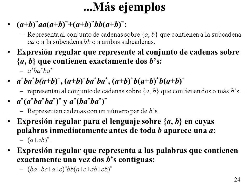 ...Más ejemplos (a+b)*aa(a+b)*+(a+b)*bb(a+b)*: